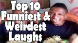 Top 10 Funniest & Weirdest Laughs that Will make you ROFL