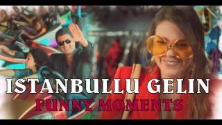 ISTANBULLU GELIN / HUMOR ( Funny & Happy moments )